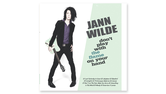 Jann Wilde – Don't Play With The Flame On Your Hand (2010)