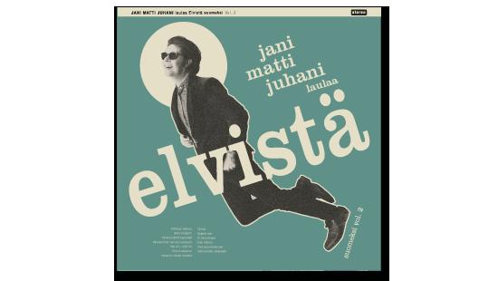 Jani Matti Juhani – laulaa Elvistä suomeksi vol. 2 (2021)
